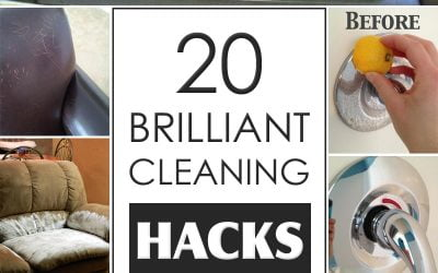 20 Brilliant Cleaning Hacks You'll Wish You Knew Sooner