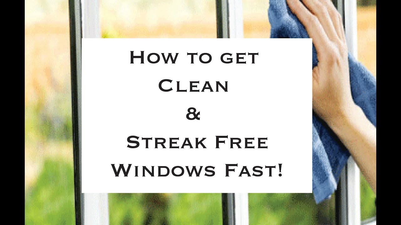 hot to clean windows without streaks