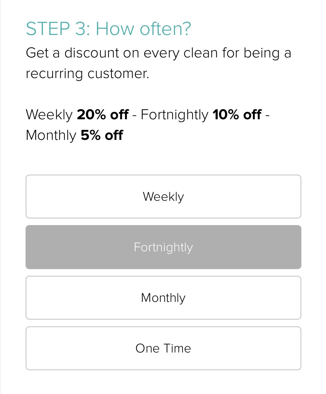 Choose a weekly or fortnightly clean for a recurring discount